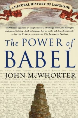 The-Power-of-Babel-A-Natural-History-of-Language-0