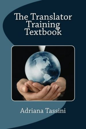 The-Translator-Training-Textbook-Translation-Best-Practices-Resources-Expert-Interviews-0
